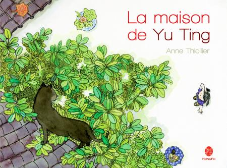 La Maison de Yu Ting, d'Anne Thiollier