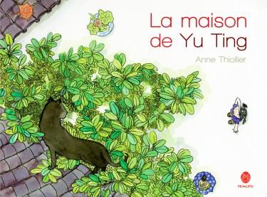 la maison de yu ting, anne thiollier